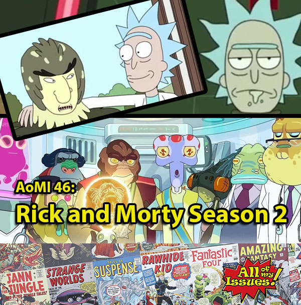 AoMI 46 - Rick and Morty Season 2