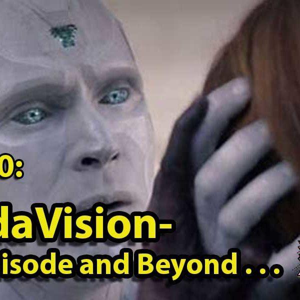 AoMI 80 - WandaVision Final Episode